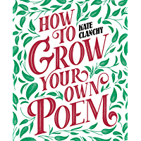 How to Grow Your Own Poem (English Edition)