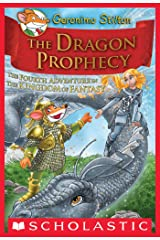 Geronimo Stilton and the Kingdom of Fantasy #4: The Dragon Prophecy Kindle Edition