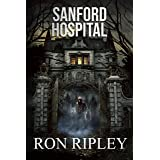 Sanford Hospital: Supernatural Horror with Scary Ghosts & Haunted Houses (Berkley Street Series Book 4)