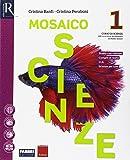 Mosaico scienze. Per la Scuola media. Con e-book. Con 2 espansioni online. Con libro: Laboratorio: 1