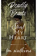 Steal My Heart (Deadly Beasts Book 6) Kindle Edition