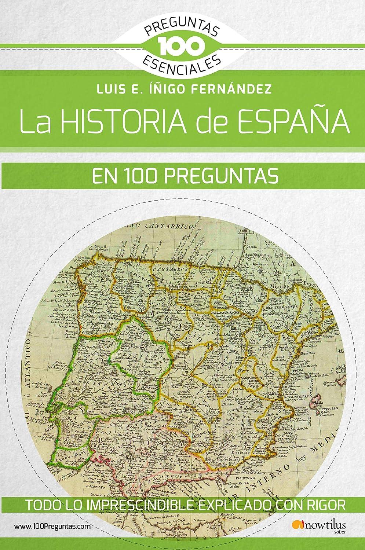 La Historia de España en 100 preguntas eBook: Luis E. Íñigo ...
