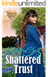 Shattered Trust (Mail Order Brides of Spring Water Book 2)