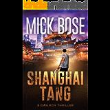 Shanghai Tang: A Dan Roy Thriller (The Dan Roy Series Book 4)