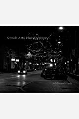 Greenville: A b&w Tribute to My Hometown, Book 1 Paperback