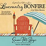 Lowcountry Bonfire: Liz Talbot Mystery Series, Book 6