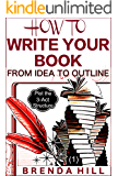 HOW TO WRITE YOUR BOOK FROM IDEA TO OUTLINE TO FINISHED NOVEL: Step-by-Step Instructions with Simple One-Page Chart Templates: Learn to Plot the 3-Act Structure (From Amateur to Pro 1)