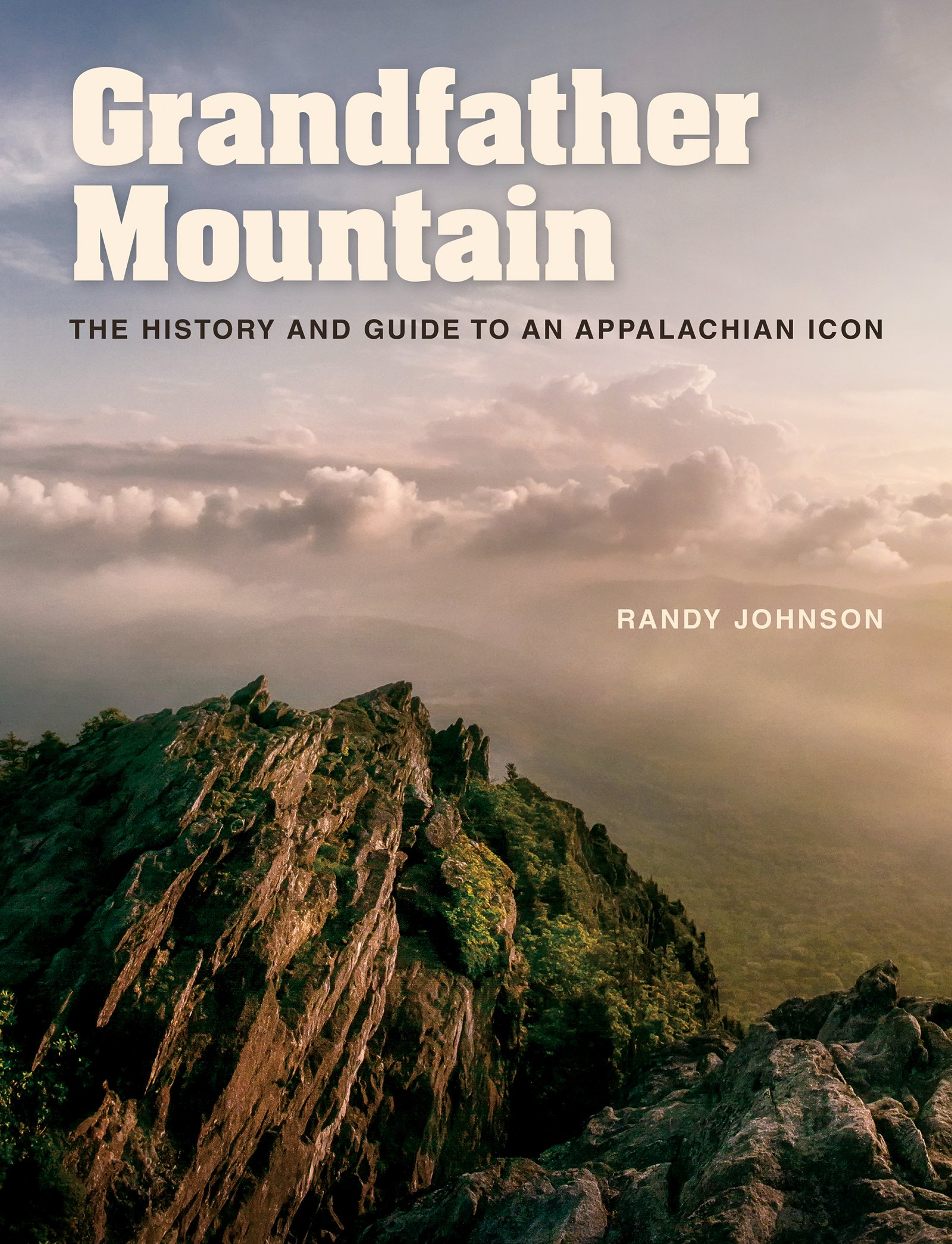 Grandfather Mountain: The History and Guide to an Appalachian Icon ...