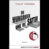 Die Hungrigen und die Satten: Roman (German Edition)