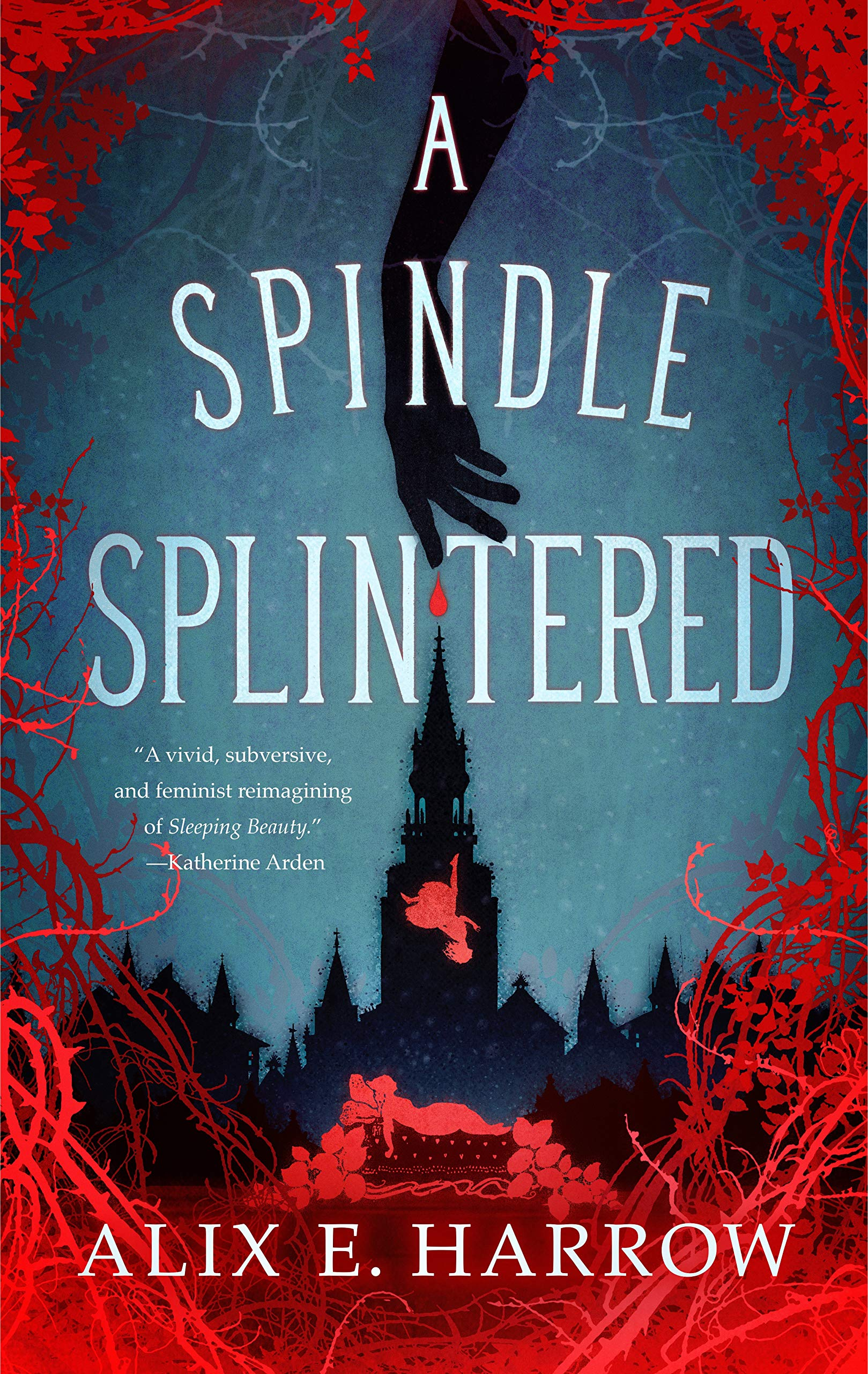 A Spindle Splintered (Fractured Fables): Harrow, Alix E.: 9781250765352:  Amazon.com: Books