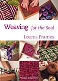Weaving for the Soul: Looms frames (English Edition)
