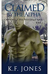 Claimed by the Alpha (Consort of the Werewolf King Book 2) Kindle Edition