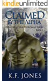 Claimed by the Alpha (Consort of the Werewolf King Book 2)