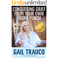 Conquering Grief From Your Own Front Porch