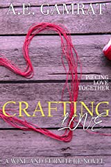 Crafting Love (Wine & Furniture Series Book 1) Kindle Edition