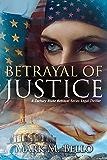 Betrayal of Justice: A Zachary Blake Betrayal Series Legal Thriller