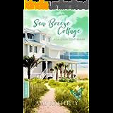 The Sea Breeze Cottage: (A La Jolla Cove Series Book 2)