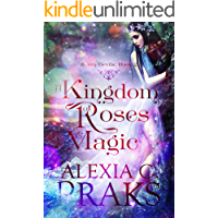 A Kingdom of Roses and Magic: A Reverse Harem Paranormal Fantasy Romance (Seven Devils Book 2)