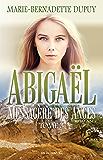 Abigaël, messagère des anges, T.3