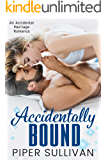 Accidentally Bound: An Accidental Marriage Romance (Accidental Hookups Book 3)