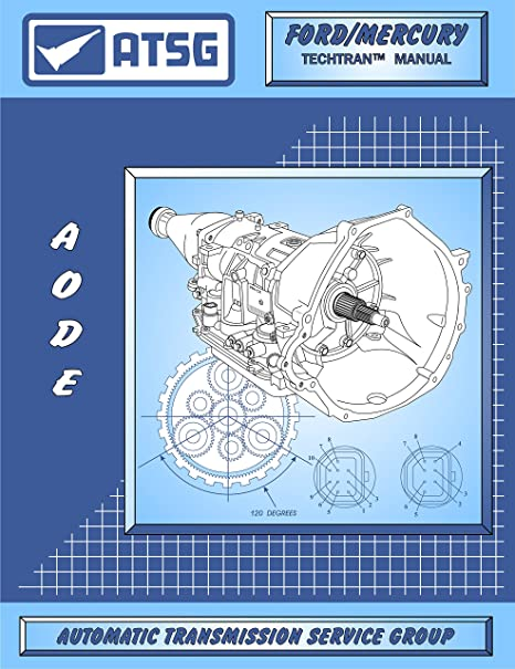 Amazon Com Atsg Aode 4r70w Ford Transmission Repair Manual Aode