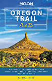 Moon Oregon Trail Road Trip: Historic Sites, Small Towns, and Scenic Landscapes Along the Legendary Westward Route…