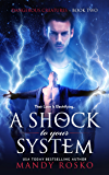 A Shock To Your System (Dangerous Creatures Book 2)