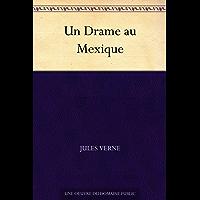 Un Drame au Mexique (French Edition)