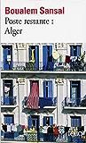 Poste restante : Alger. Lettre de colère et d'espoir à mes compatriotes