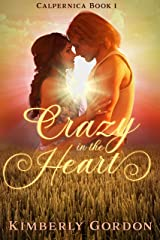 Crazy in the Heart: A Small Town Romantic Comedy (Calpernica Book 1) Kindle Edition