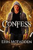 Confess (Confessor Series Book 1)