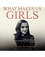 What Makes Us Girls: And Why It's All Worth It