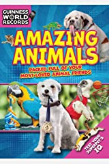 Guinness World Records: Amazing Animals: Packed full of your Most-Loved Animal Friends Paperback