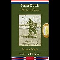 Learn Dutch with a Classic: Robinson Crusoe - Parallel Edition [NL-EN]