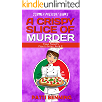 A CRISPY SLICE OF MURDER (Papa Pacelli's Pizzeria Series Book 21)