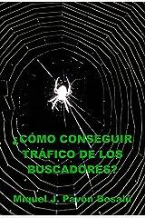 ¿Cómo conseguir tráfico de los buscadores? (Spanish Edition) Kindle Edition