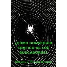 ¿Cómo conseguir tráfico de los buscadores? (Spanish Edition) May 8, 2013
