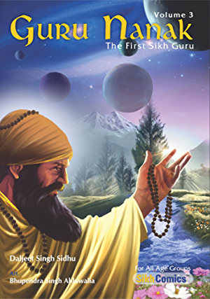 Guru Nanak; The First Sikh Guru; Volume 3 (Sikh Comics)