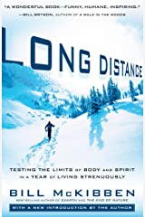 Long Distance: Testing the Limits of Body and Spirit in a Year of Living Strenuously Kindle Edition