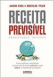 Receita Previsível: Como implantar a metodologia revolucionária de vendas outbound que pode triplicar os resultados da sua empresa.
