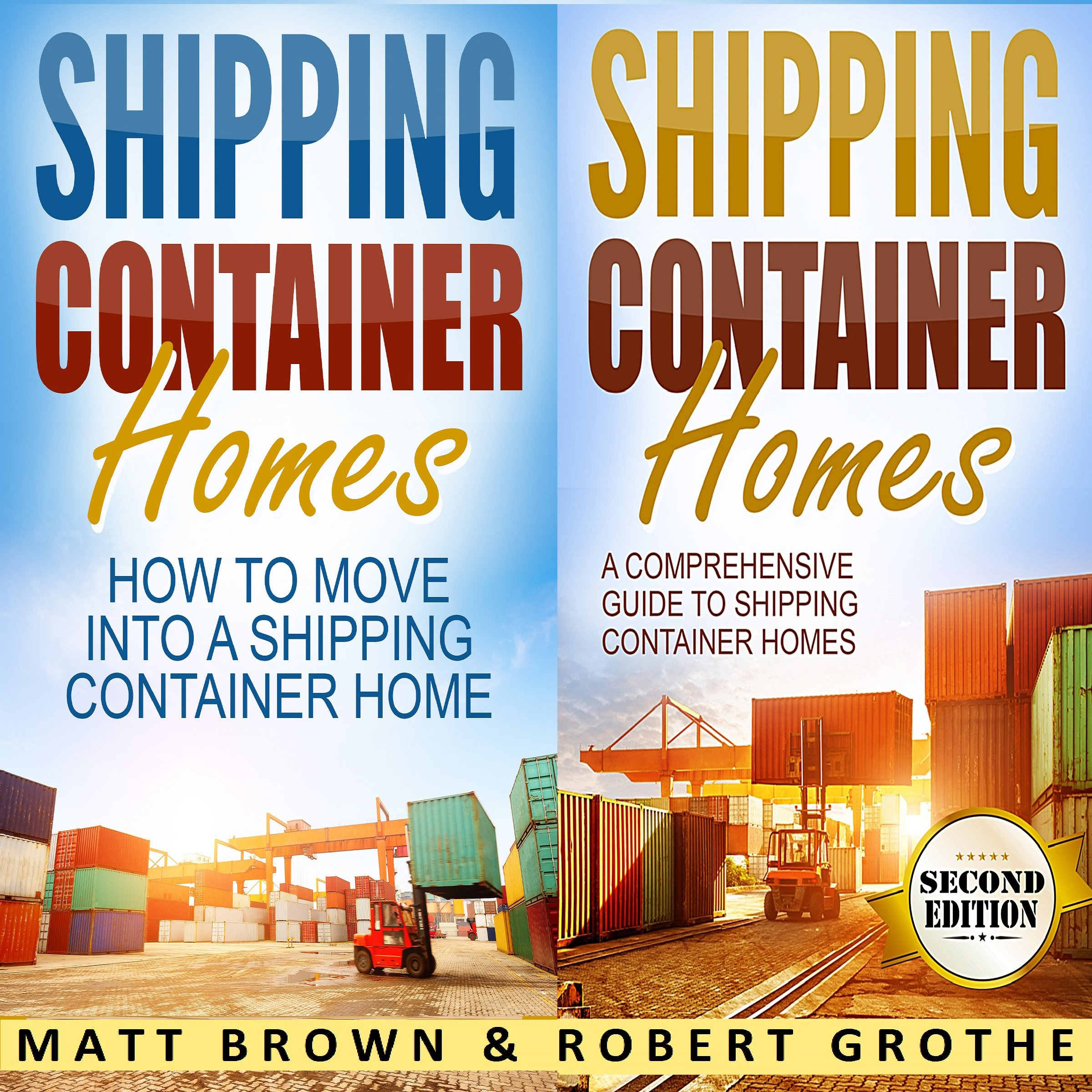 Shipping Container Homes: 2 in 1 Bundle: How to Move into a Shipping Container Home and a Comprehensive Guide to Shipping Container Homes