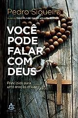 Você pode falar com Deus: Princípios para uma oração eficaz eBook Kindle
