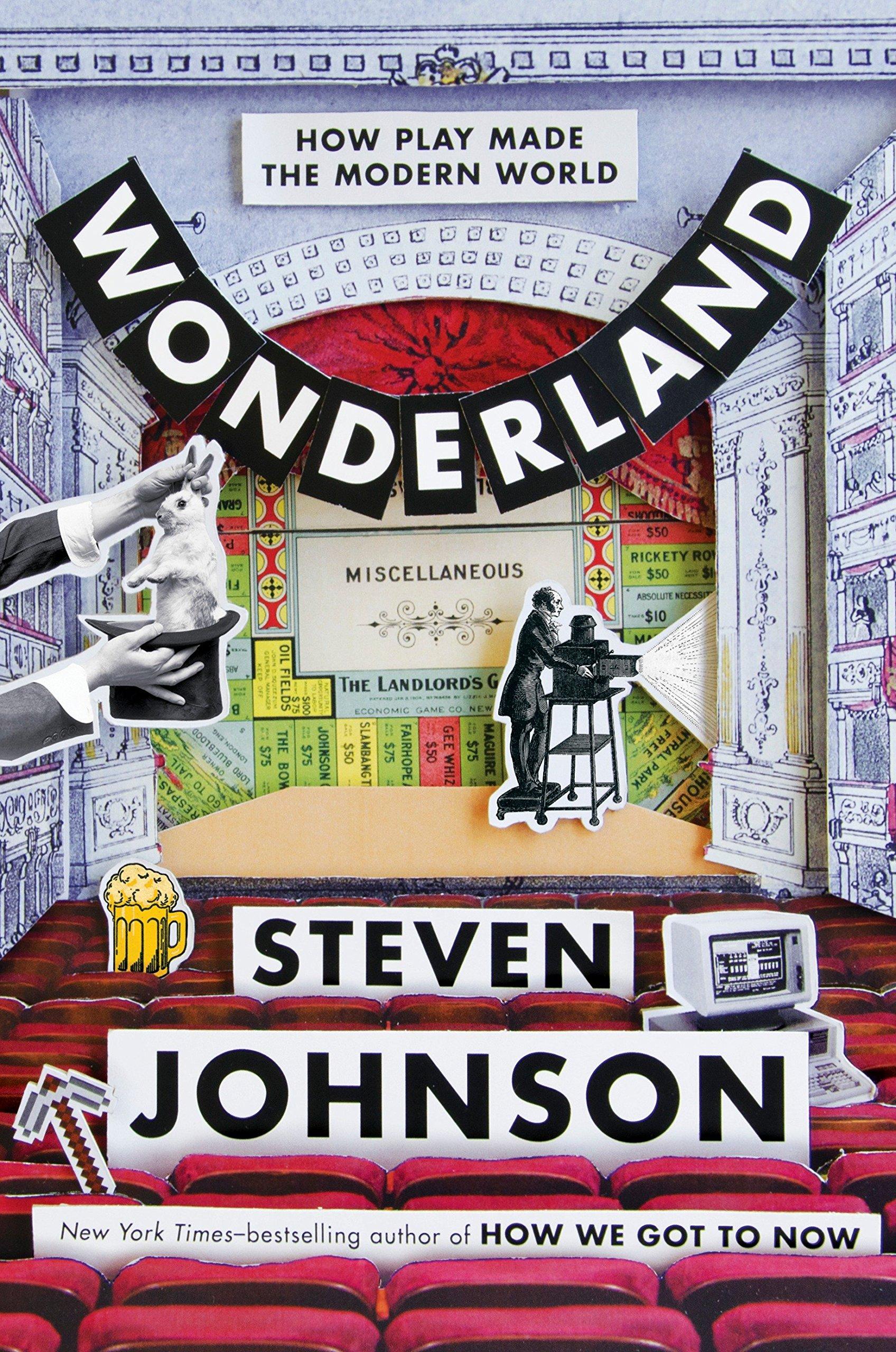 f2517ce39a1 Wonderland: How Play Made the Modern World: Steven Johnson ...