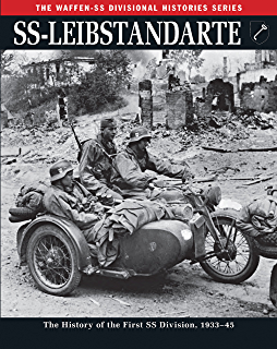 SS-Leibstandarte: The History of the First SS Division, 1933–45 (