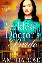 The Reckless Doctor's Bride: Historical Western Mail Order Bride Romance (Montana Westward Brides Book 1) Kindle Edition
