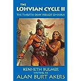 The Lohvian Cycle II: The twelfth Dray Prescot omnibus (The Saga of Dray Prescot Omnibus Book 12)