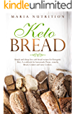 Keto Bread: Simple and cheap low carb bread recipes for Ketogenic Diet. A cookbook for homemade Pizzas, crunchy Bread, Crakers and tasty Cookies.