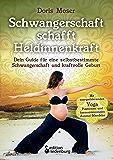 Schwangerschaft schafft Heldinnenkraft: Dein Guide für eine selbstbestimmte Schwangerschaft und kraftvolle Geburt. Mit energetisierenden Yoga-Positionen und harmonisierenden Ausmal-Mandalas