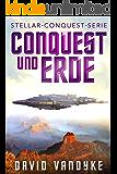 Conquest und Erde (Stellar-Conquest-Serie 4)