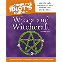 The Complete Idiot's Guide to Wicca and Witchcraft, 3rd Edition: Learn to Walk the Magickal Path with the God and… book cover